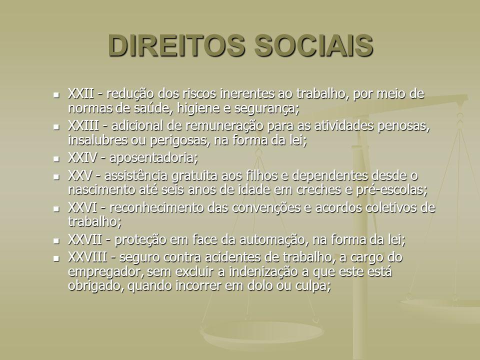 DIREITOS SOCIAIS XXII - redução dos riscos inerentes ao trabalho, por meio de normas de saúde, higiene e segurança;