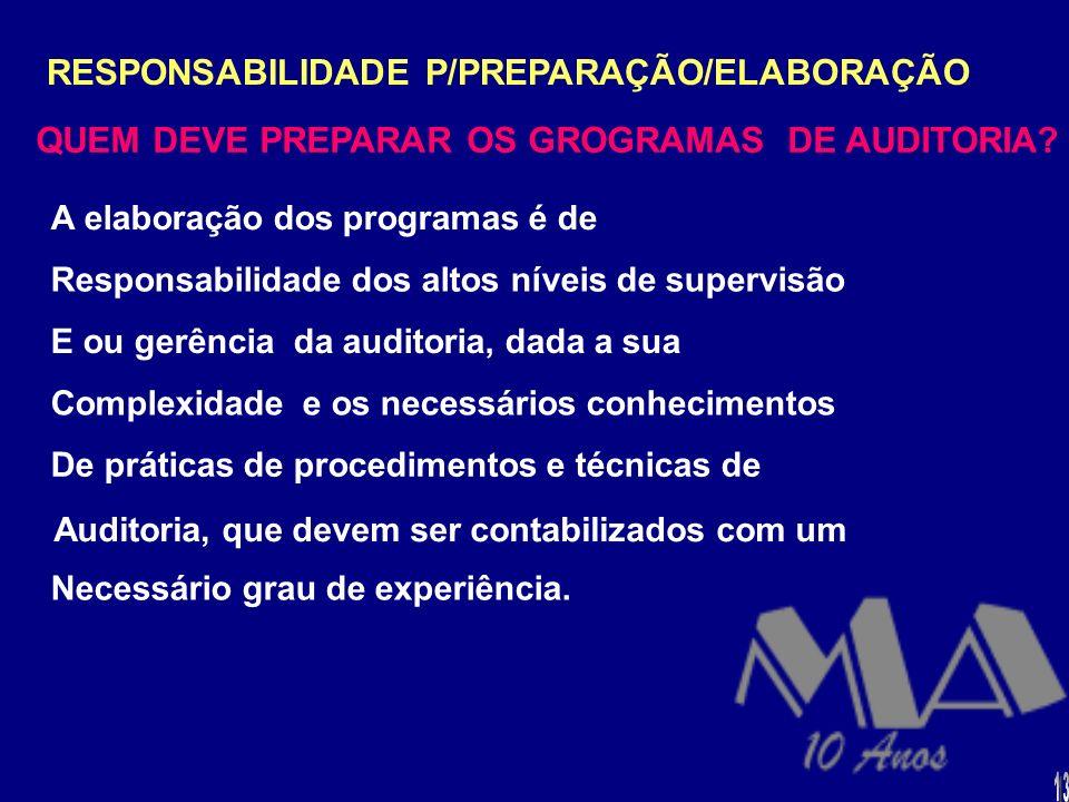 RESPONSABILIDADE P/PREPARAÇÃO/ELABORAÇÃO