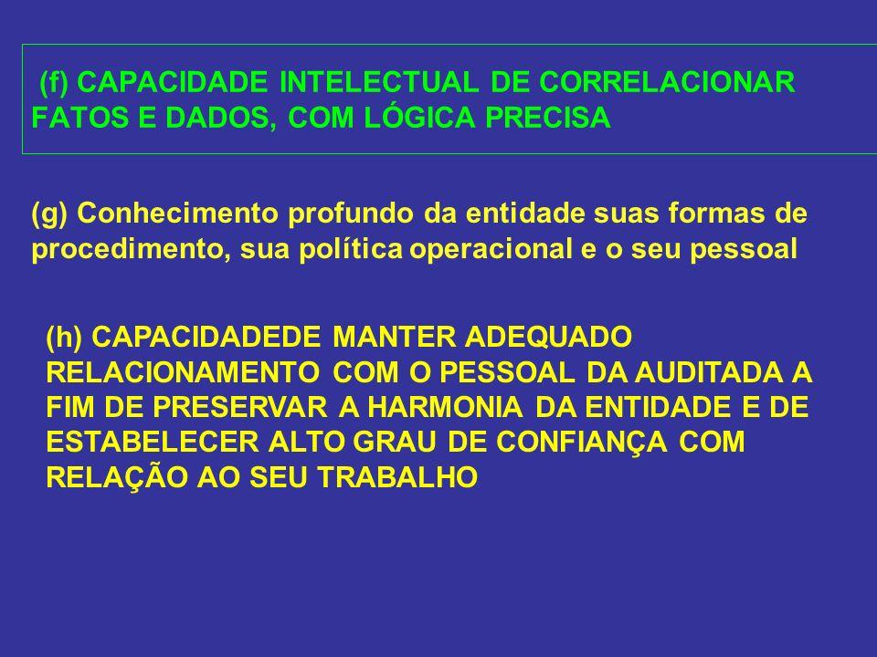 (f) CAPACIDADE INTELECTUAL DE CORRELACIONAR FATOS E DADOS, COM LÓGICA PRECISA