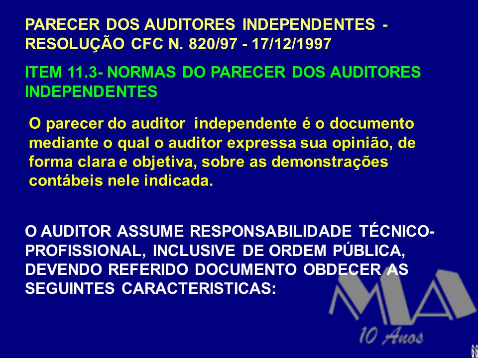 ITEM 11.3- NORMAS DO PARECER DOS AUDITORES INDEPENDENTES