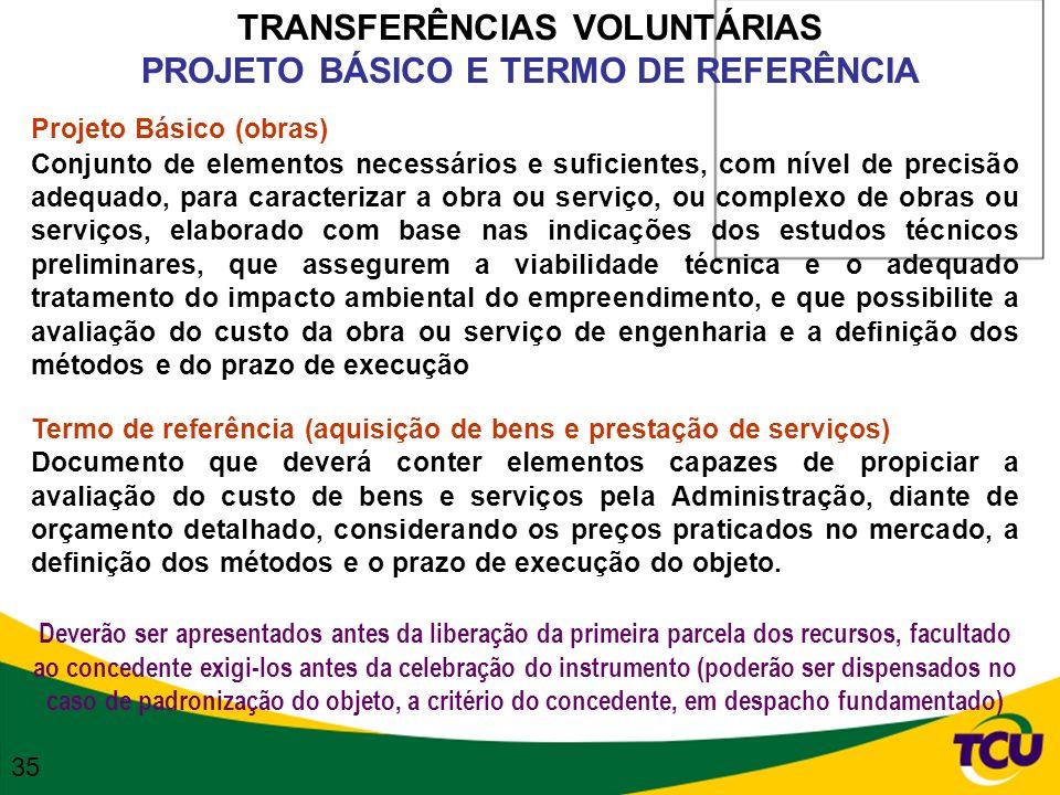 TRANSFERÊNCIAS VOLUNTÁRIAS PROJETO BÁSICO E TERMO DE REFERÊNCIA