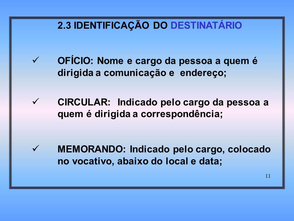 2.3 IDENTIFICAÇÃO DO DESTINATÁRIO