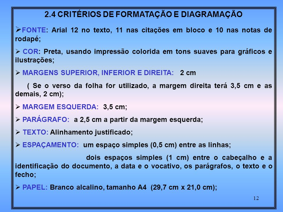 2.4 CRITÉRIOS DE FORMATAÇÃO E DIAGRAMAÇÃO