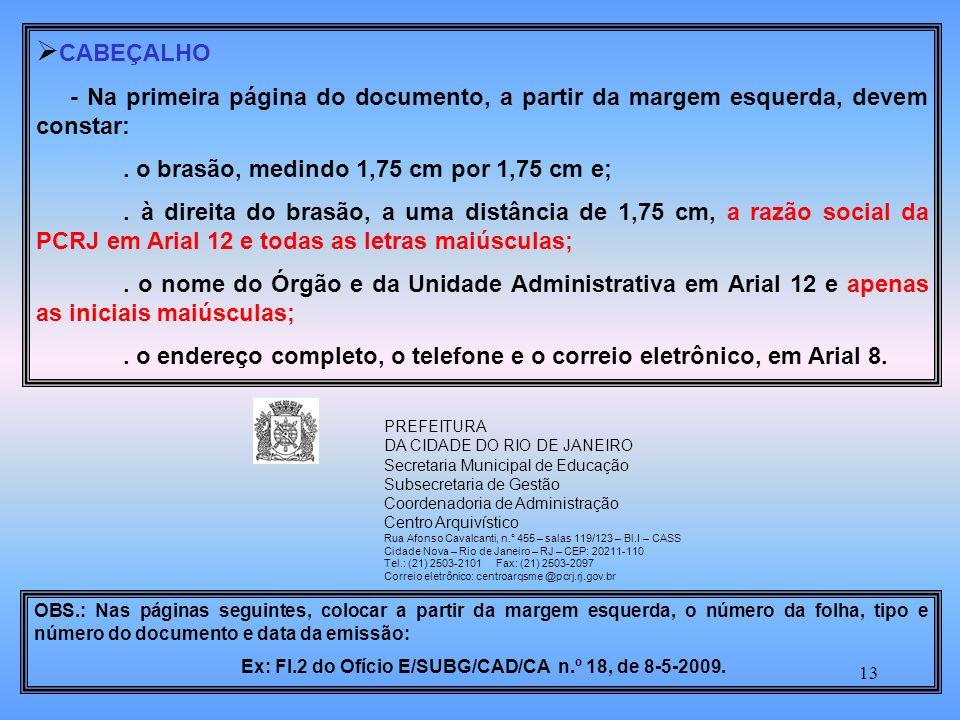 Ex: Fl.2 do Ofício E/SUBG/CAD/CA n.º 18, de 8-5-2009.