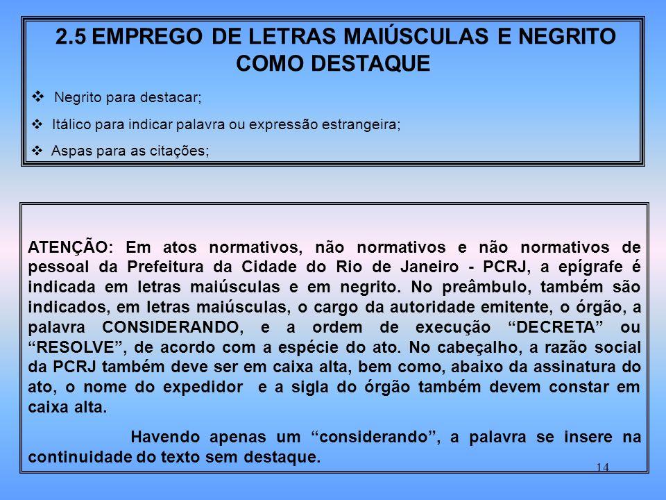2.5 EMPREGO DE LETRAS MAIÚSCULAS E NEGRITO COMO DESTAQUE