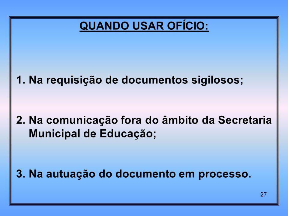 1. Na requisição de documentos sigilosos;