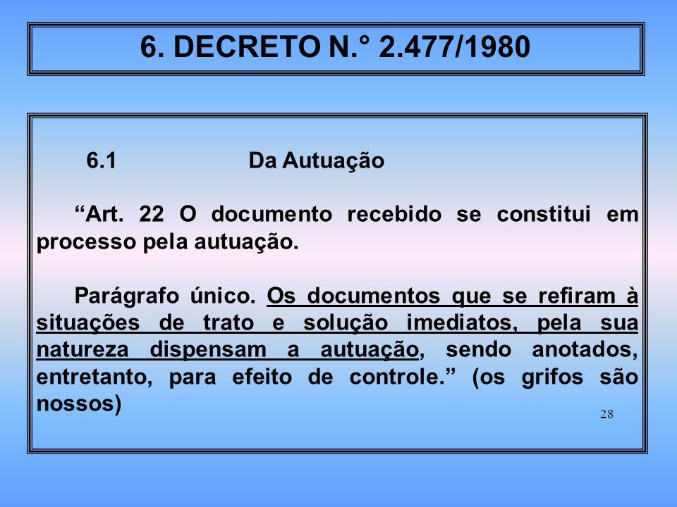 6. DECRETO N.° 2.477/1980 6.1 Da Autuação