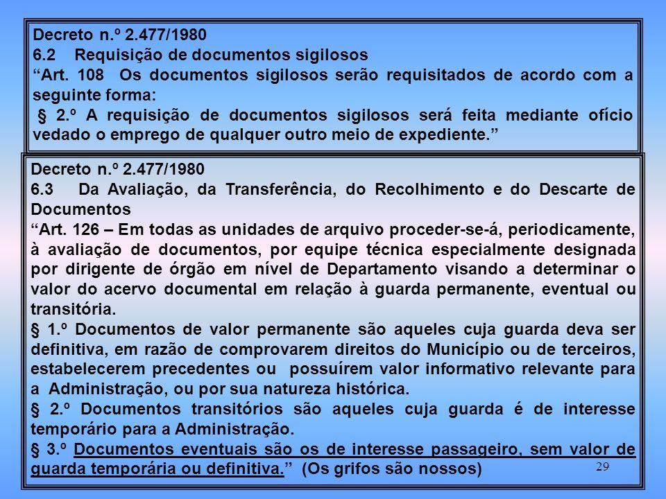 Decreto n.º 2.477/1980 6.2 Requisição de documentos sigilosos.