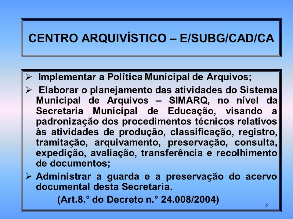 CENTRO ARQUIVÍSTICO – E/SUBG/CAD/CA