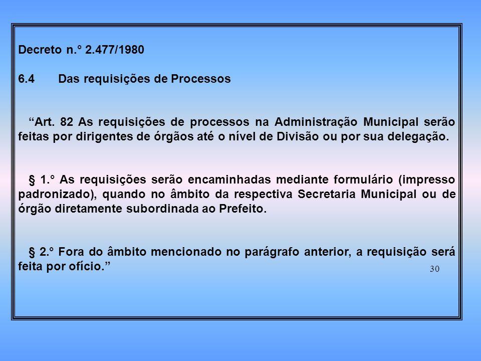 Decreto n.° 2.477/1980 6.4 Das requisições de Processos.