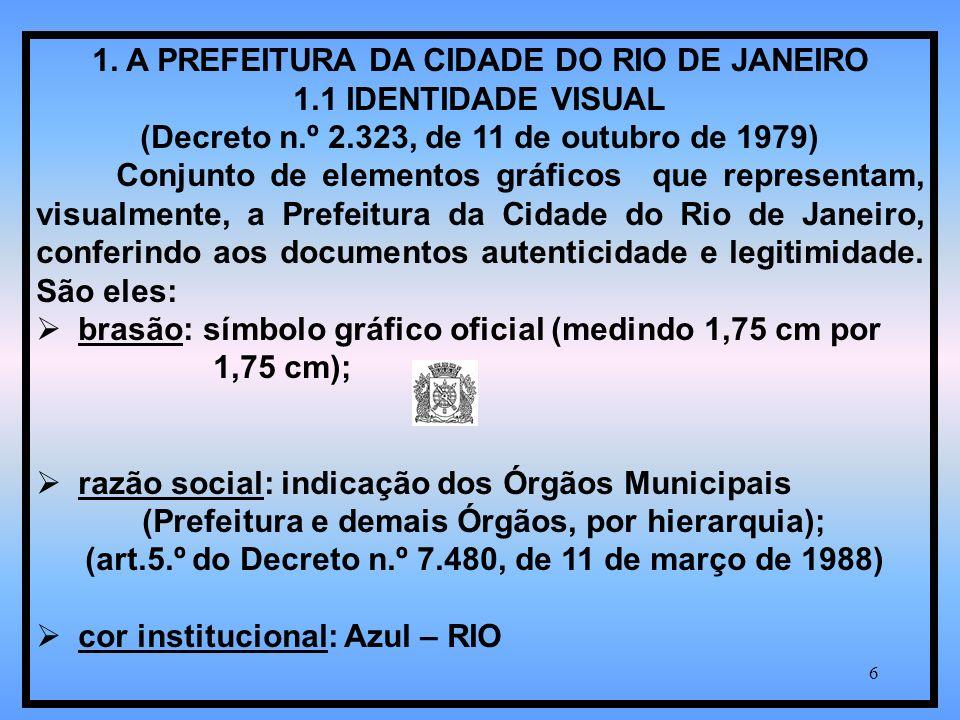 1. A PREFEITURA DA CIDADE DO RIO DE JANEIRO 1.1 IDENTIDADE VISUAL
