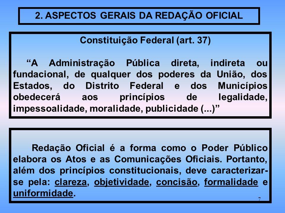 2. ASPECTOS GERAIS DA REDAÇÃO OFICIAL Constituição Federal (art. 37)