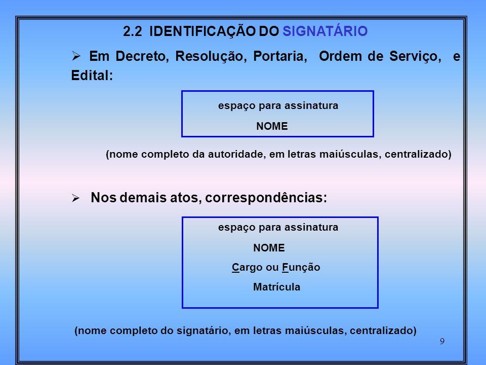 2.2 IDENTIFICAÇÃO DO SIGNATÁRIO