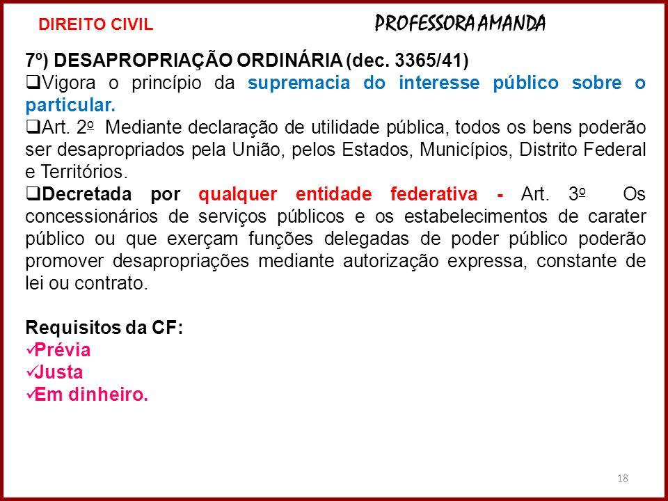 7º) DESAPROPRIAÇÃO ORDINÁRIA (dec. 3365/41)