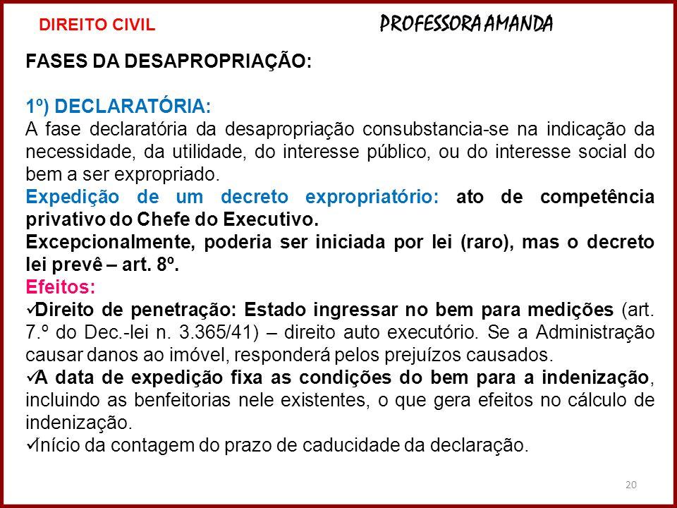 FASES DA DESAPROPRIAÇÃO: 1º) DECLARATÓRIA: