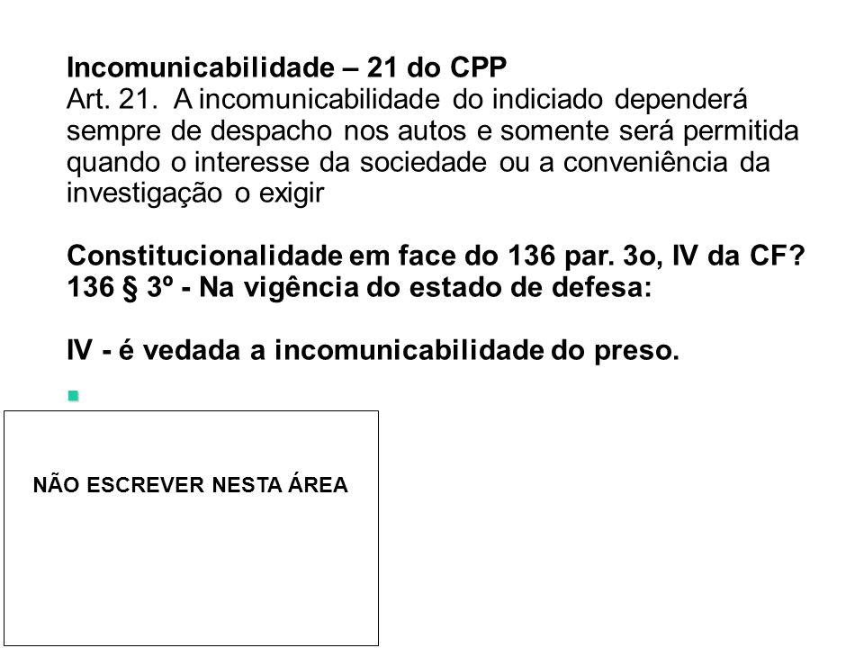 IV - é vedada a incomunicabilidade do preso.