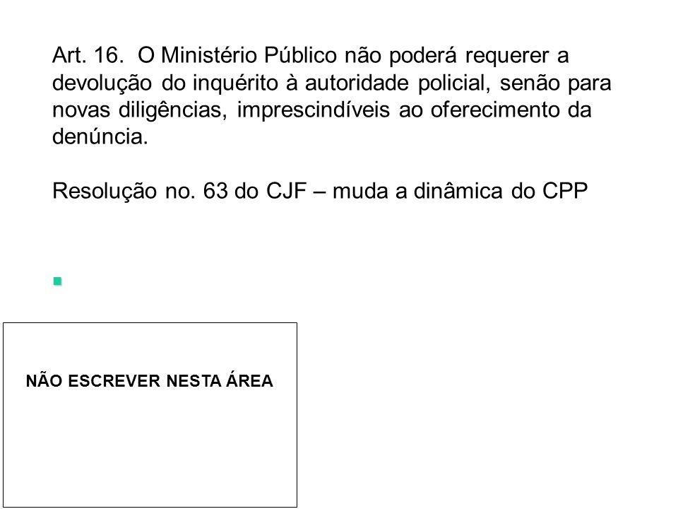 Resolução no. 63 do CJF – muda a dinâmica do CPP