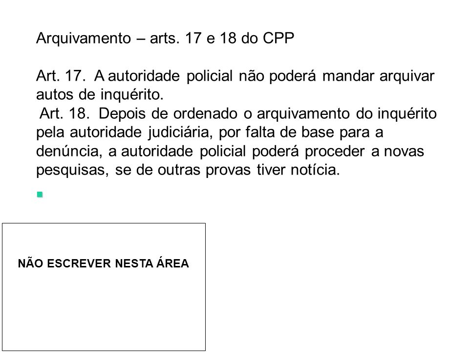 Arquivamento – arts. 17 e 18 do CPP