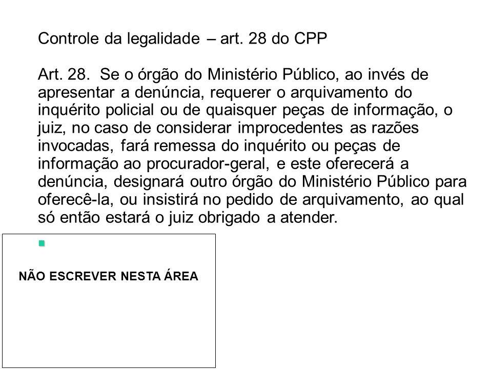 Controle da legalidade – art. 28 do CPP