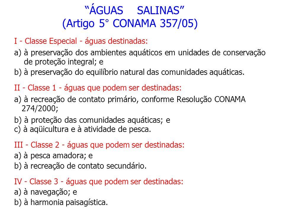 ÁGUAS SALINAS (Artigo 5° CONAMA 357/05)