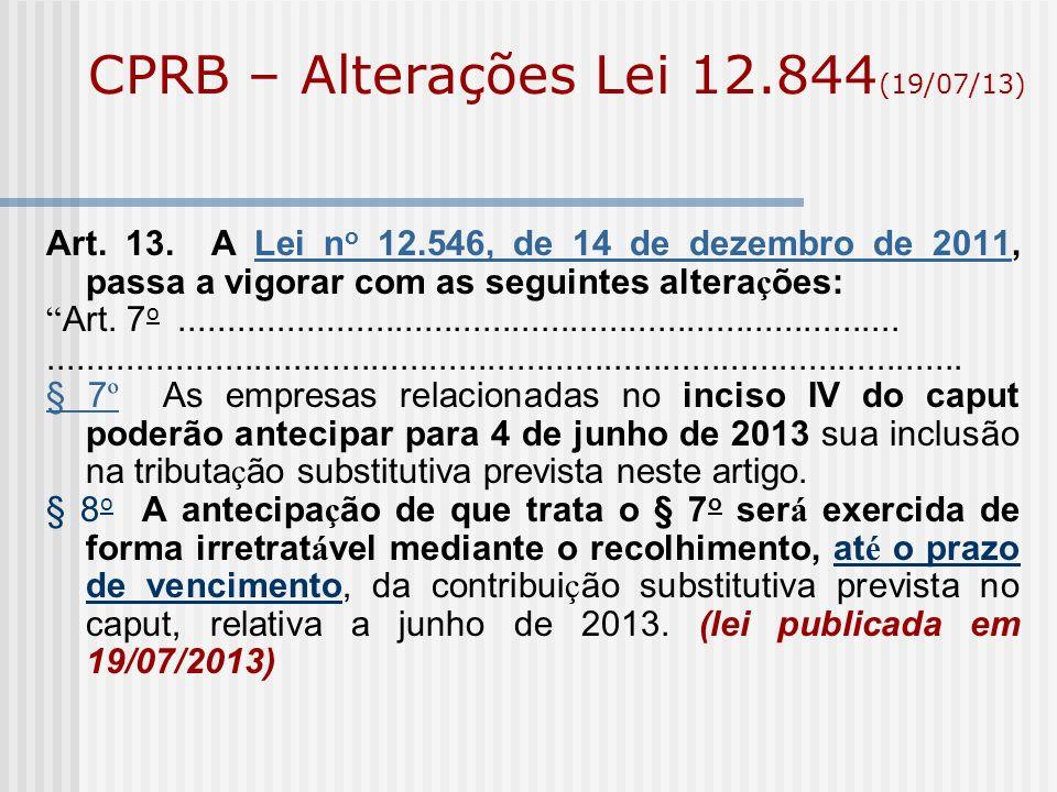 CPRB – Alterações Lei 12.844(19/07/13)