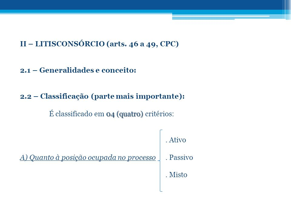 II – LITISCONSÓRCIO (arts. 46 a 49, CPC)