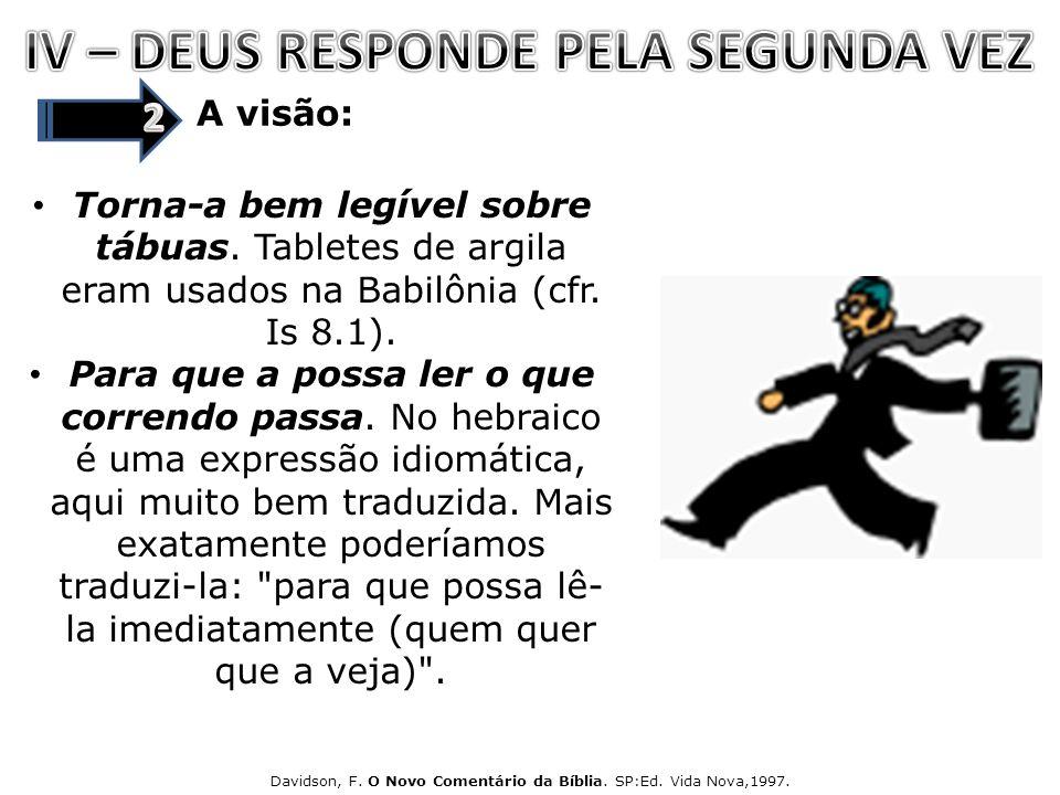 IV – DEUS RESPONDE PELA SEGUNDA VEZ
