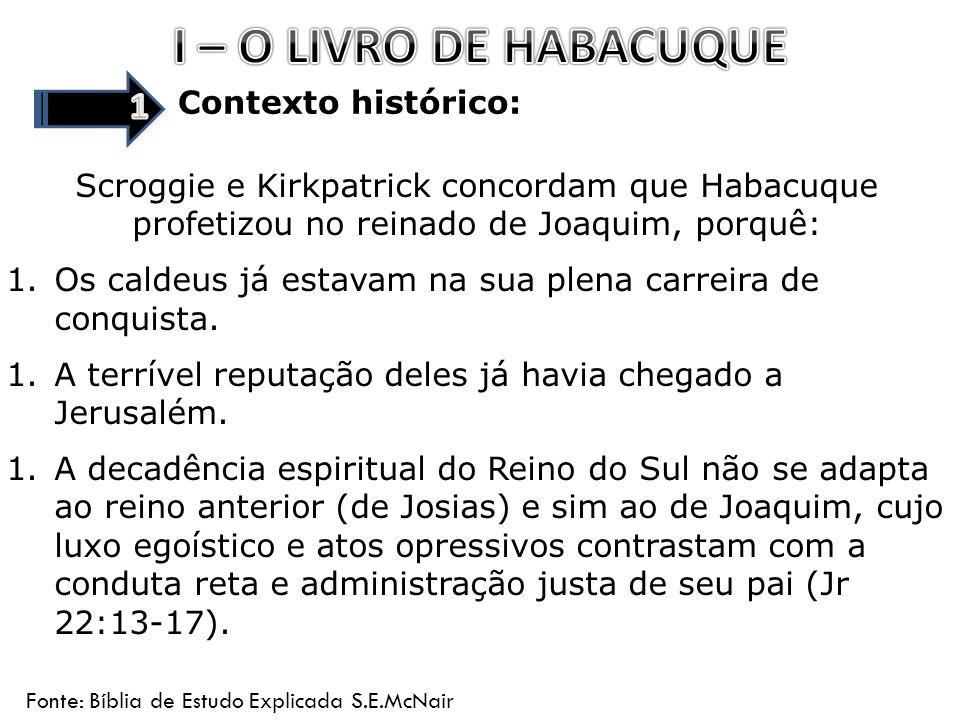 I – O LIVRO DE HABACUQUE 1 Contexto histórico: