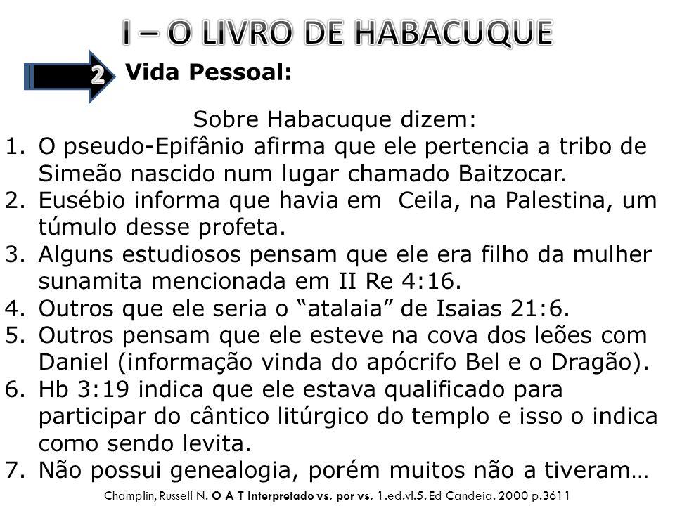 Sobre Habacuque dizem: