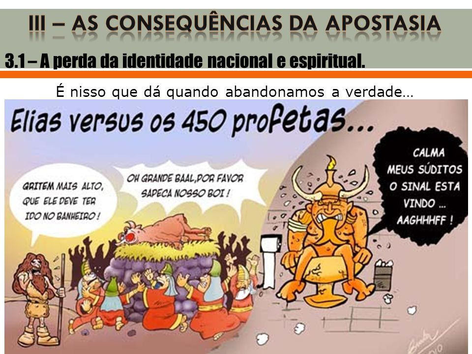 III – AS CONSEQUÊNCIAS DA APOSTASIA
