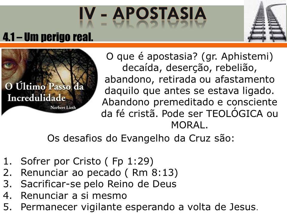 Os desafios do Evangelho da Cruz são: