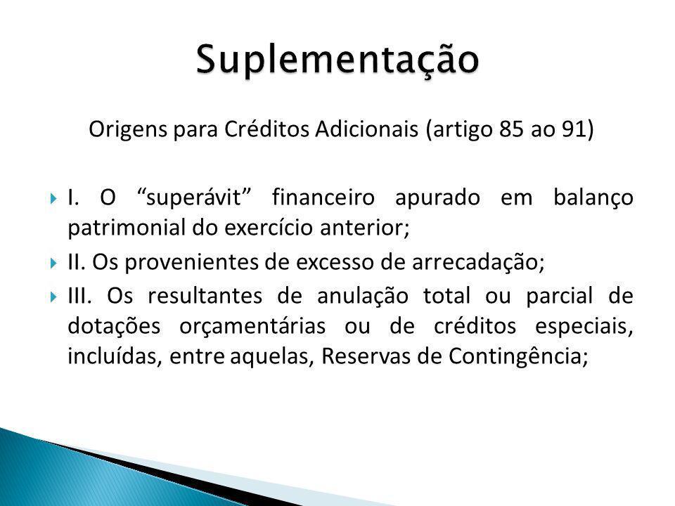 Origens para Créditos Adicionais (artigo 85 ao 91)