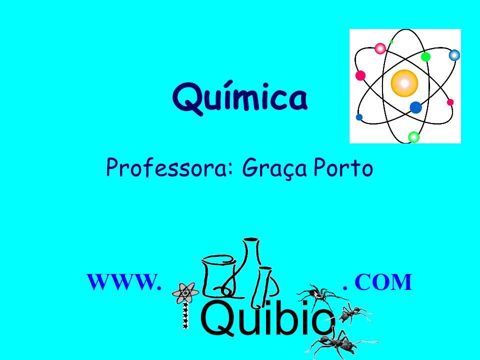 Química Professora: Graça Porto