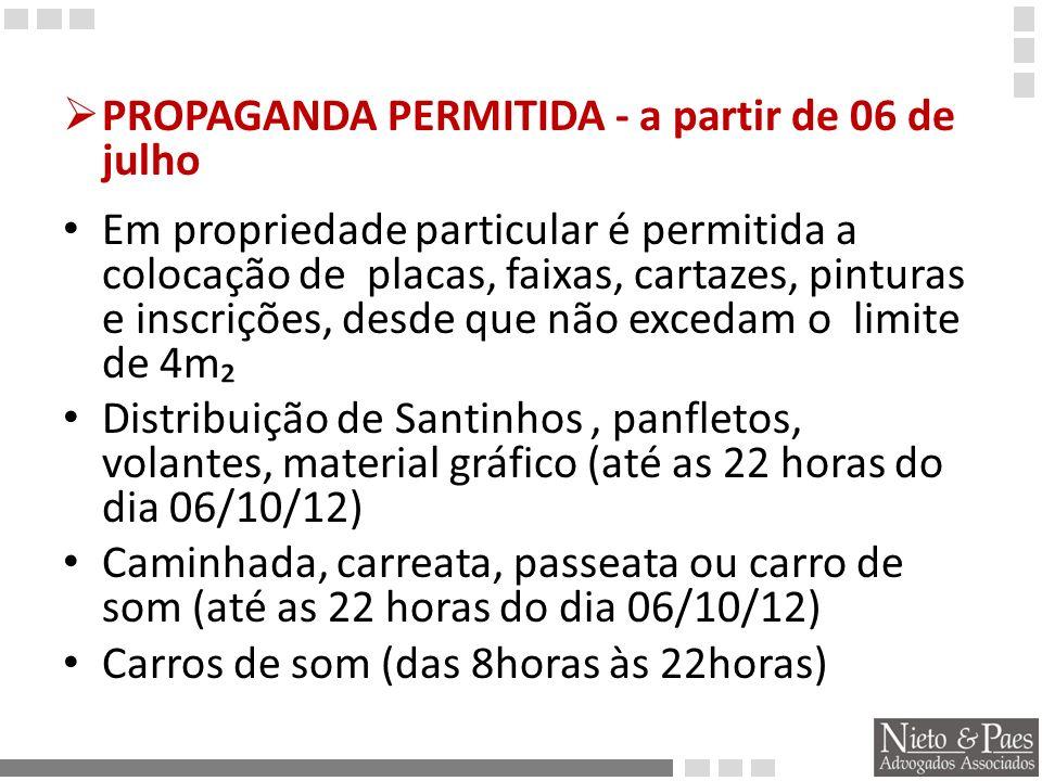 PROPAGANDA PERMITIDA - a partir de 06 de julho