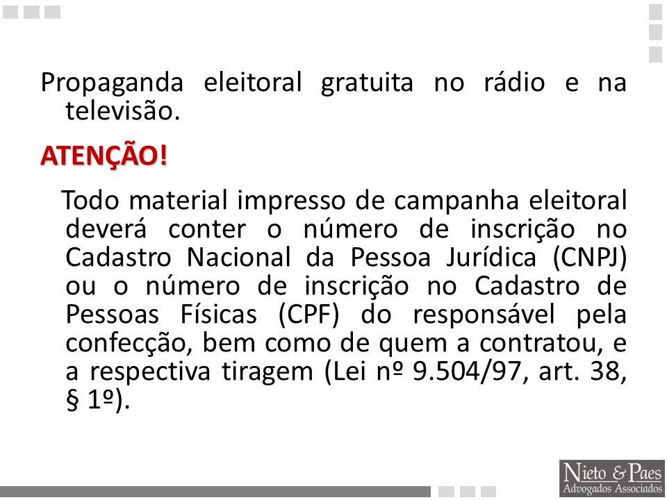 Propaganda eleitoral gratuita no rádio e na televisão.