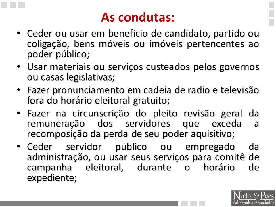 As condutas: Ceder ou usar em beneficio de candidato, partido ou coligação, bens móveis ou imóveis pertencentes ao poder público;