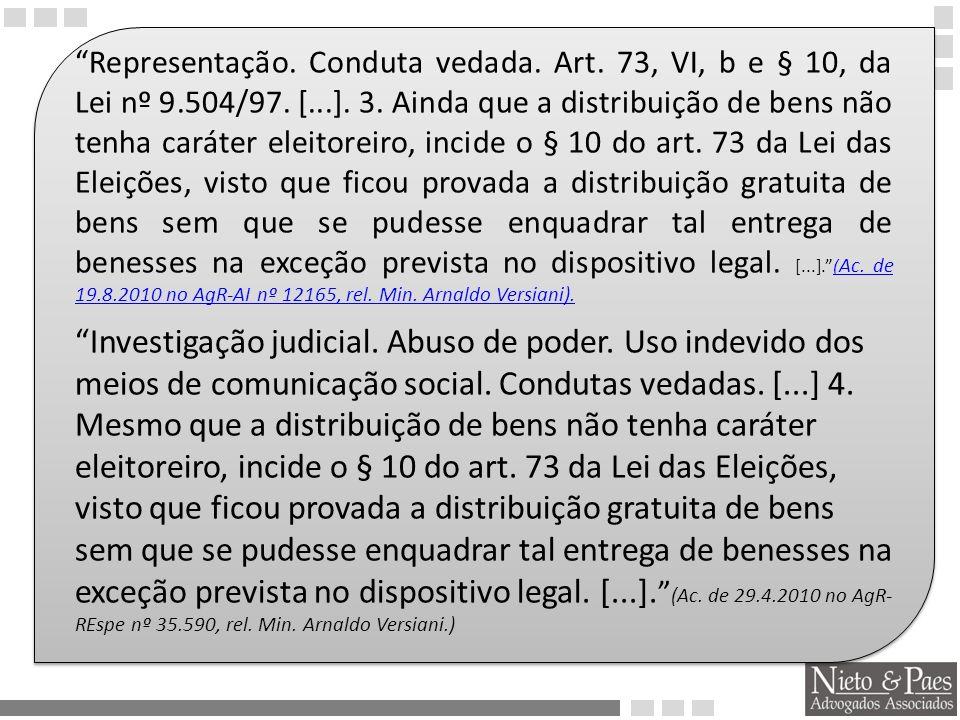 Representação. Conduta vedada. Art. 73, VI, b e § 10, da Lei nº 9