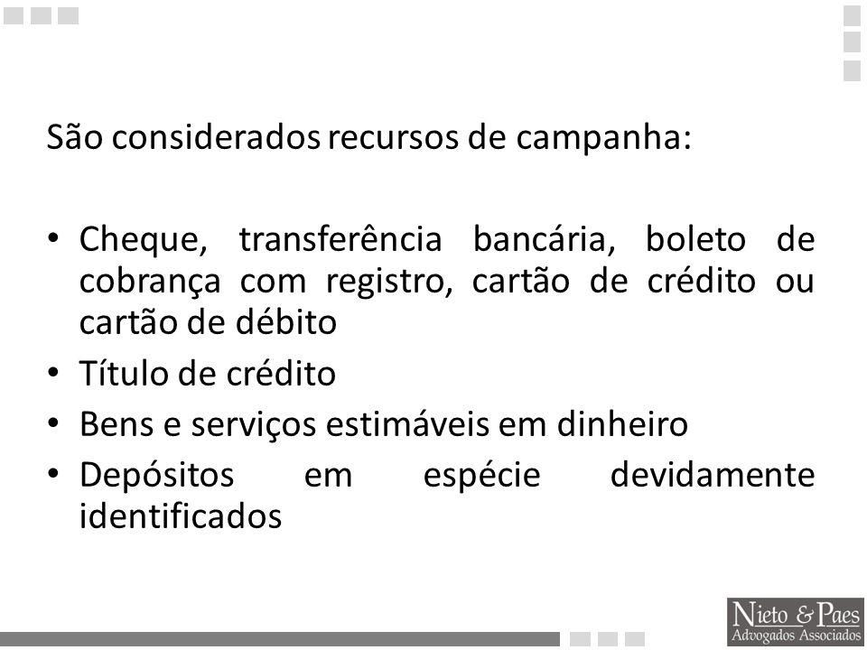 São considerados recursos de campanha:
