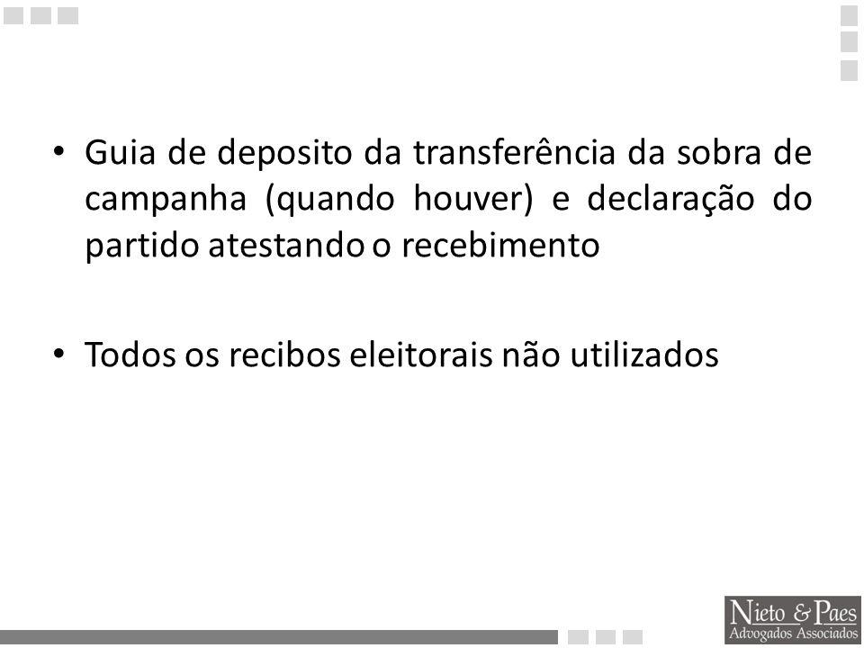 Guia de deposito da transferência da sobra de campanha (quando houver) e declaração do partido atestando o recebimento