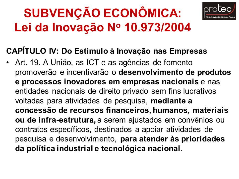 SUBVENÇÃO ECONÔMICA: Lei da Inovação No 10.973/2004