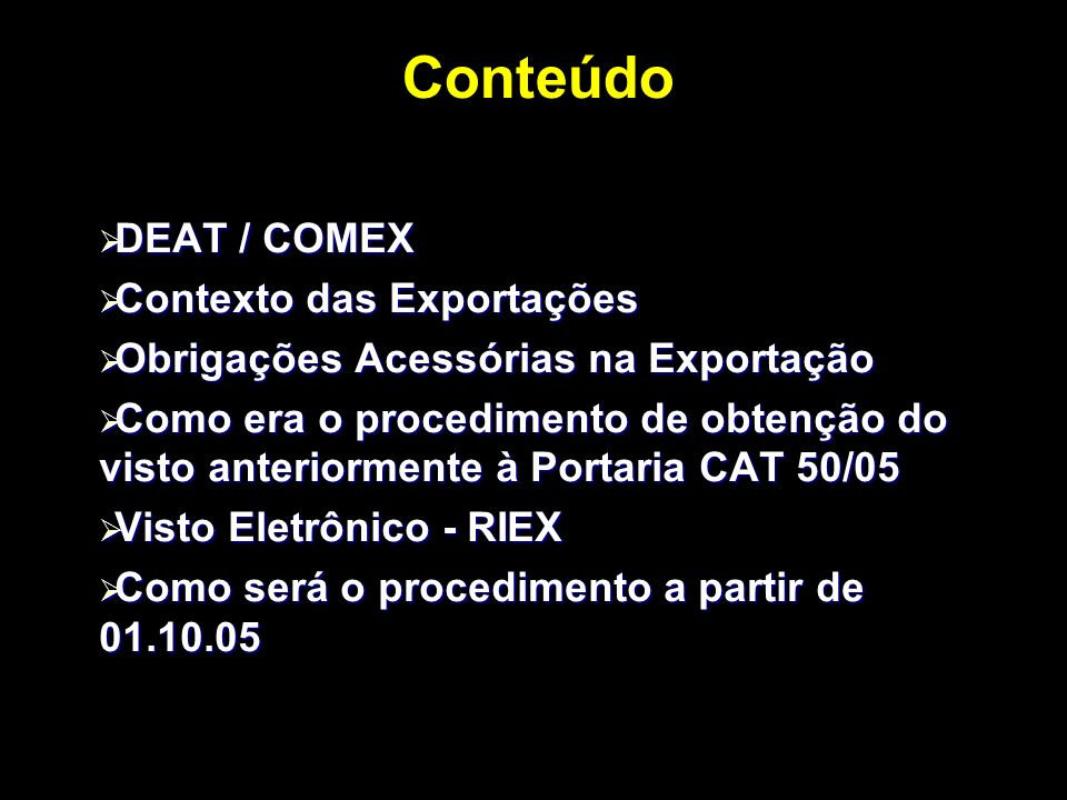Conteúdo DEAT / COMEX Contexto das Exportações