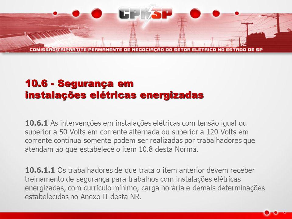 10.6 - Segurança em instalações elétricas energizadas