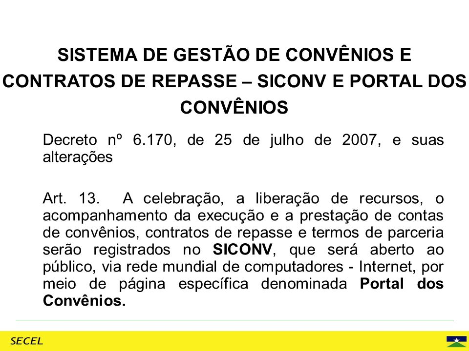 SISTEMA DE GESTÃO DE CONVÊNIOS E CONTRATOS DE REPASSE – SICONV E PORTAL DOS CONVÊNIOS