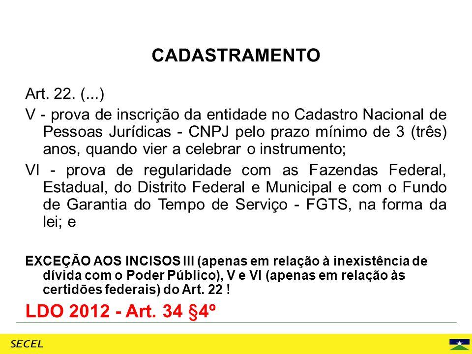 CADASTRAMENTO LDO 2012 - Art. 34 §4º Art. 22. (...)