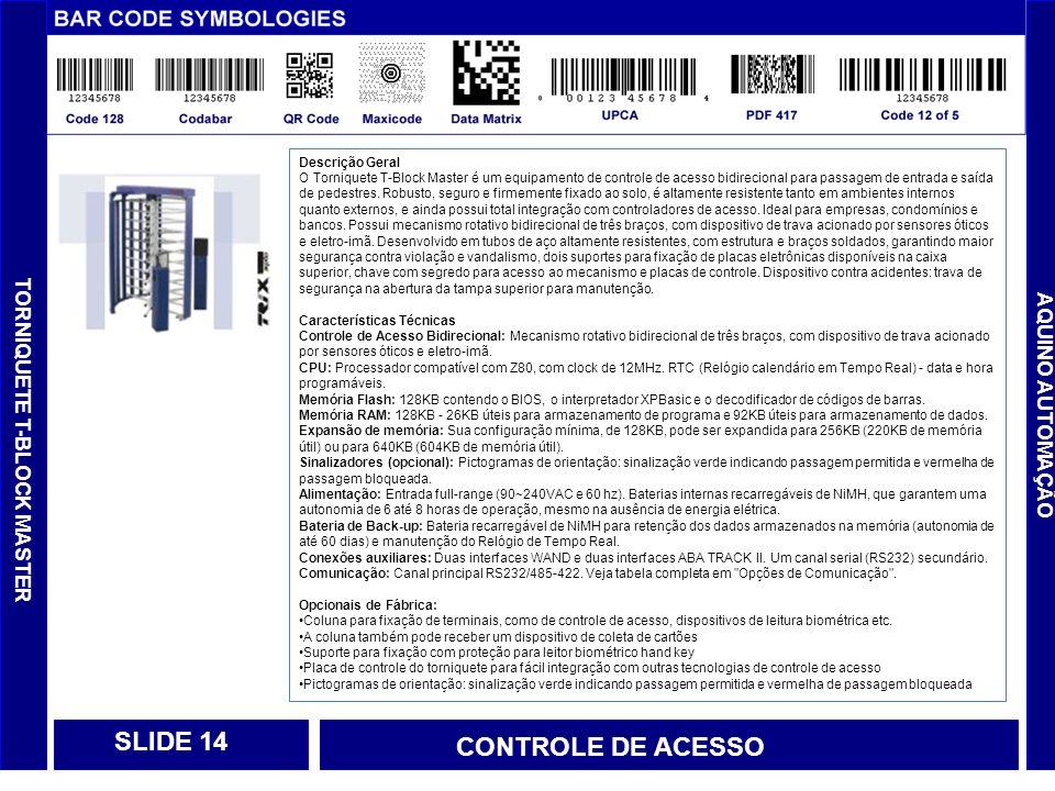 SLIDE 14 CONTROLE DE ACESSO TORNIQUETE T-BLOCK MASTER AQUINO AUTOMAÇÃO