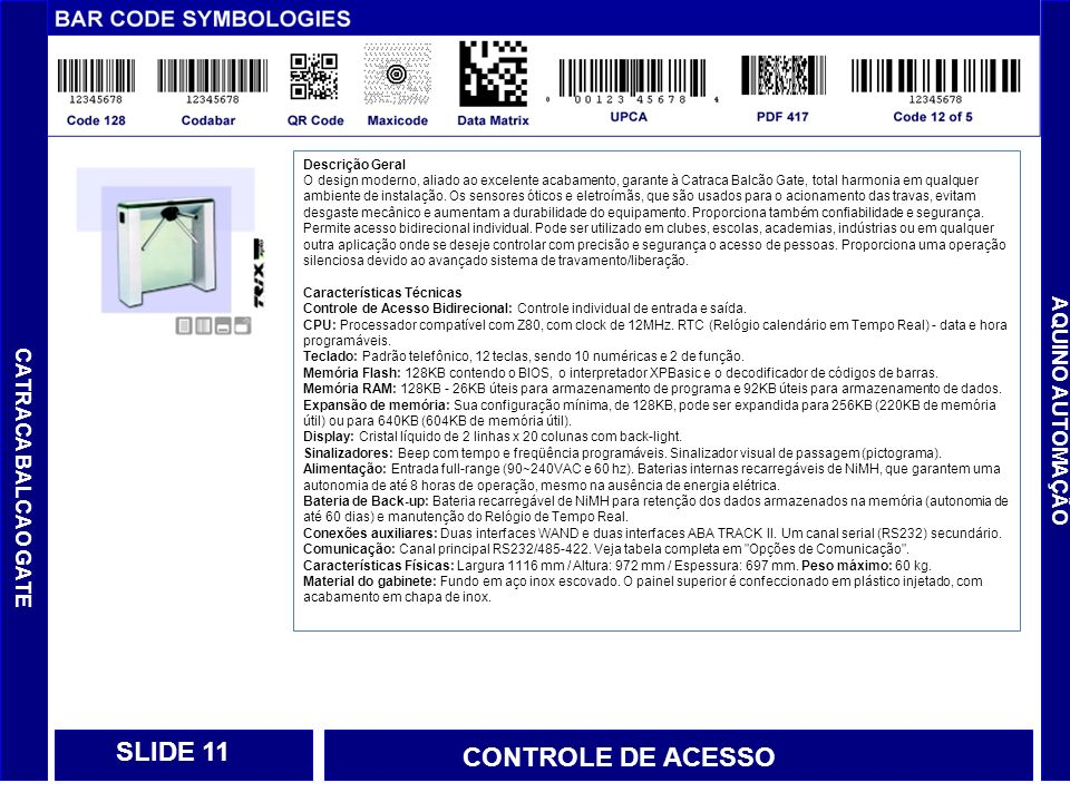 SLIDE 11 CONTROLE DE ACESSO AQUINO AUTOMAÇÃO CATRACA BALCAO GATE