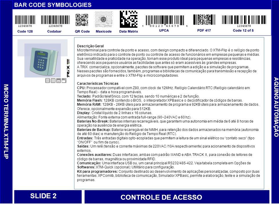 SLIDE 2 CONTROLE DE ACESSO AQUINO AUTOMAÇÃO MICRO TERMINAL XTM-FLIP