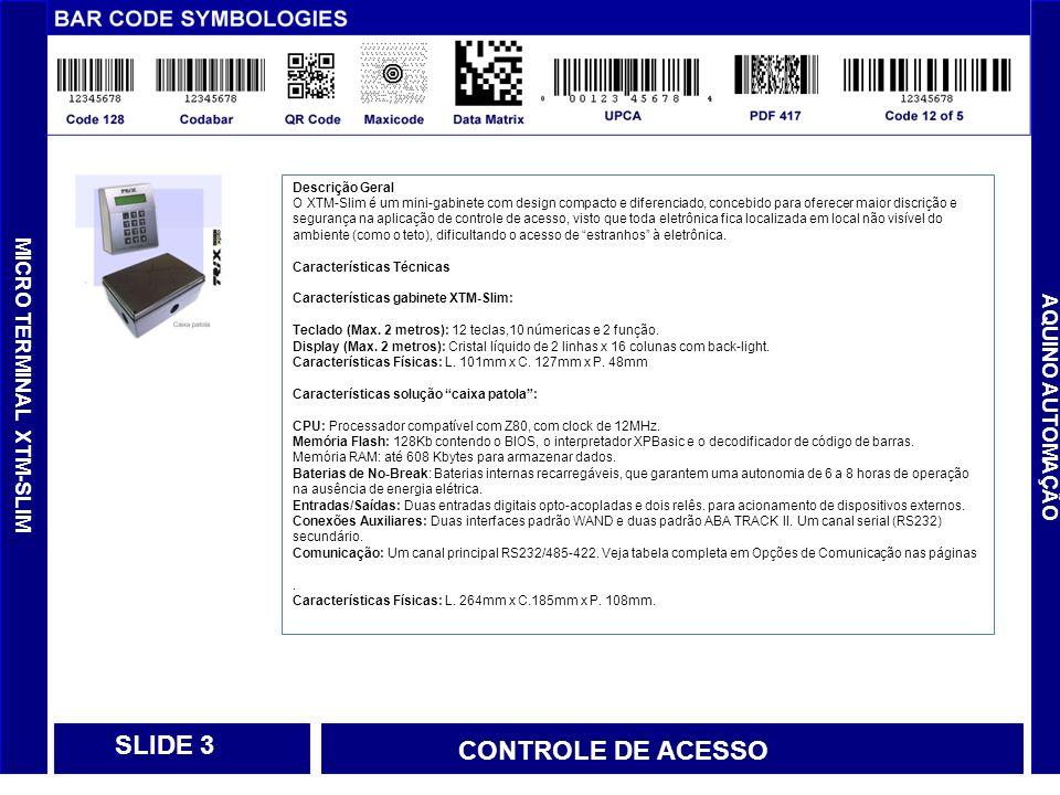 SLIDE 3 CONTROLE DE ACESSO MICRO TERMINAL XTM-SLIM AQUINO AUTOMAÇÃO