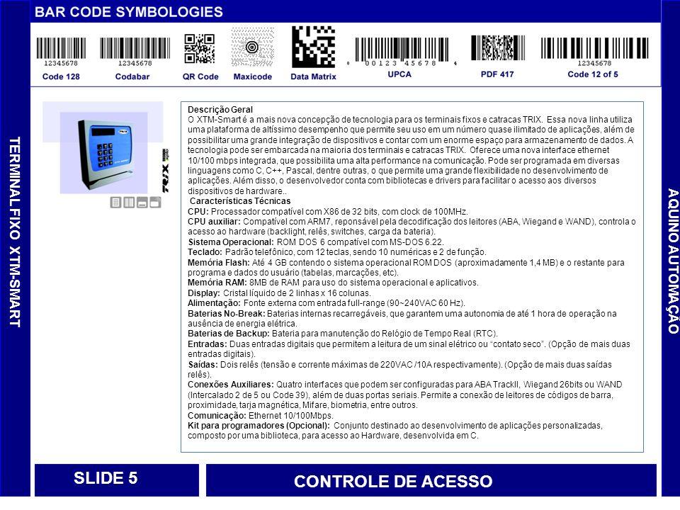 SLIDE 5 CONTROLE DE ACESSO TERMINAL FIXO XTM-SMART AQUINO AUTOMAÇÃO
