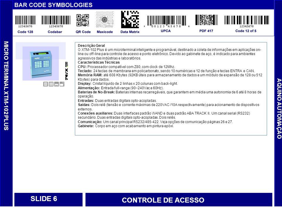 SLIDE 6 CONTROLE DE ACESSO MICRO TERMINAL XTM-102 PLUS